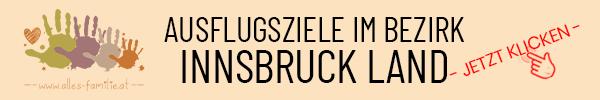 Ausflugsziele im Bezirk Innsbruck Land