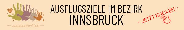 Ausflugsziele im Bezirk Innsbruck