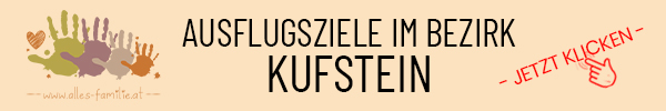 Ausflugsziele im Bezirk Kufstein