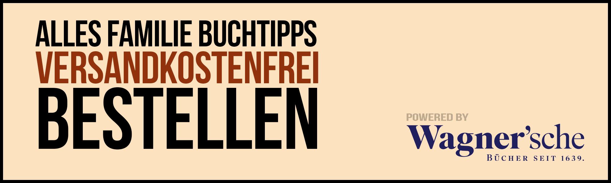 Buchtipps Kinderbücher | Alles Familie powered by Wagnersche Buchhandlung Innsbruck