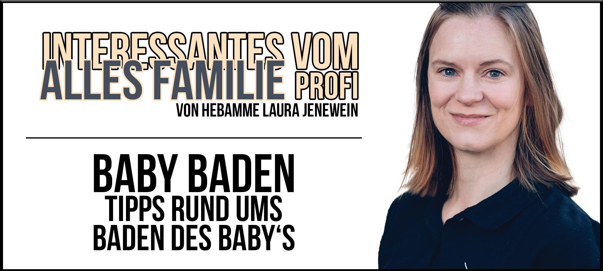 Profitipp von Laura Jenewein - Hebamme aus Telfs - Tipps rund ums Baby baden