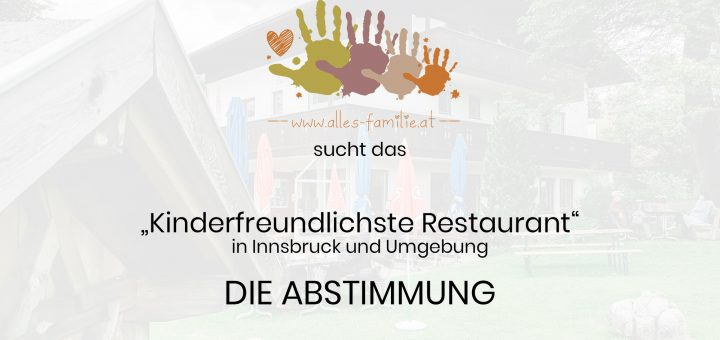 Kinderfreundliche Restaurants   Innsbruck und Umgebung